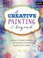Creative Painting & Beyond: Inspiring Tips, Techniques, And Ideas For Creating Whimsical Art In…