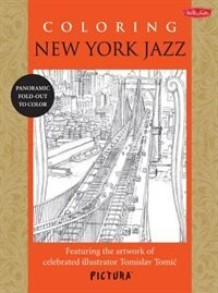 Coloring New York Jazz: Featuring The Artwork Of Celebrated Illustrator Tomislav Tomic