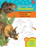 Learn To Draw Dinosaurs: Step-by-step Instructions For More Than 25 Prehistoric Creatures-64 Pages…