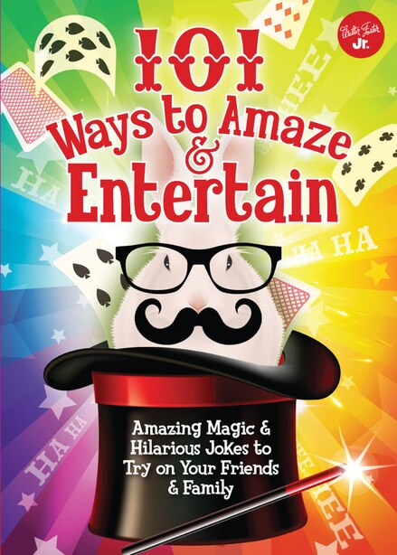 101 Ways To Amaze & Entertain: Amazing Magic & Hilarious Jokes To Try On Your Friends & Family by Peter Gross