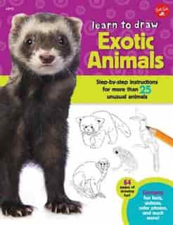 Learn To Draw Exotic Animals: Step-by-step Instructions For More Than 25 Unusual Animals by Robbin Cuddy