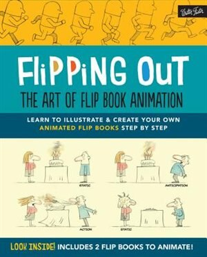 Flipping Out: The Art Of Flip Book Animation: Learn To Illustrate & Create Your Own Animated Flip Books Step By Step by David Hurtado