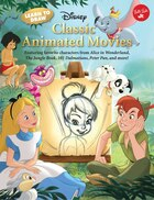 Learn To Draw Disney's Classic Animated Movies: Featuring Favorite Characters From Alice In…