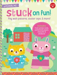 Stuck On Fun!: Play With Patterns, Sticker Tape, And More! Includes: Cute Press-outs, Patterned…