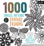 1,000 Tangles, Patterns & Doodled Designs: Hundreds Of Tangles, Designs, Borders, Patterns And More…
