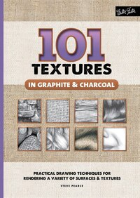 101 Textures In Graphite & Charcoal: Practical Drawing Techniques For Rendering A Variety Of…