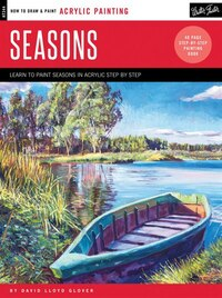 Acrylic: Seasons: Learn To Paint The Colors Of The Seasons Step By Step