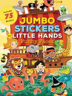 Jumbo Stickers For Little Hands: Funny Faces: Includes 75 Stickers by Jomike Tejido