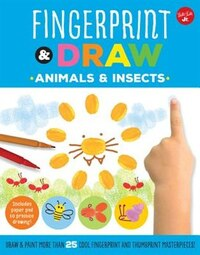 Fingerprint & Draw: Animals & Insects: Draw & Paint More Than 25 Cool Fingerprint And Thumbprint…