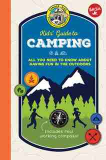 Ranger Rick Kids' Guide To Camping: All You Need To Know About Having Fun In The Outdoors by Cherie Winner