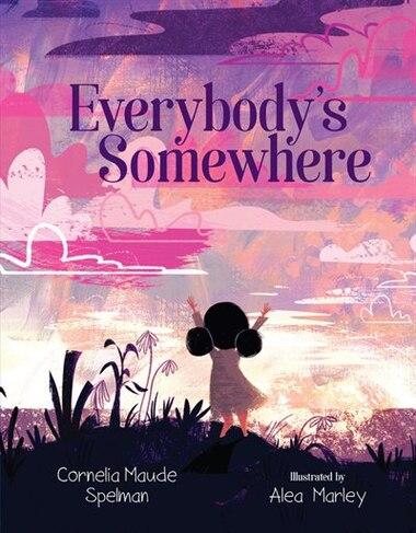 Everybody's Somewhere by Cornelia Maude Spelman