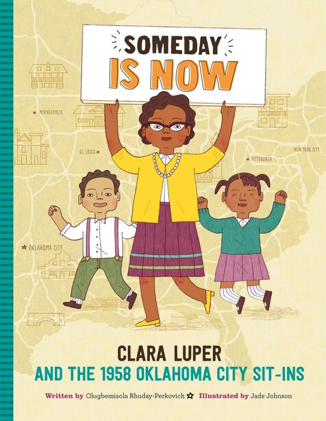 Someday Is Now: Clara Luper And The 1958 Oklahoma City Sit-ins by Olugbemisola Rhuday-Perkovich