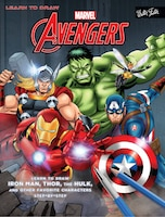 Learn To Draw Marvel's The Avengers: Learn To Draw Iron Man, Thor, The Hulk, And Other Favorite…