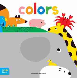 Colors Lift & Learn: Interactive Flaps Reveal Basic Concepts For Toddlers by Walter Foster Jr. Creative Team
