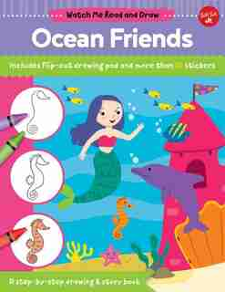 Watch Me Read And Draw: Ocean Friends: A Step-by-step Drawing & Story Book by Samantha Chagollan