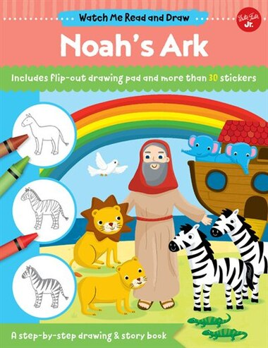 Watch Me Read And Draw: Noah's Ark: A Step-by-step Drawing & Story Book