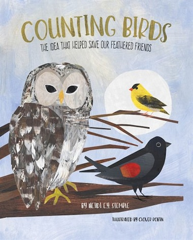 Counting Birds: The Idea That Helped Save Our Feathered Friends by Heidi E.y. Stemple