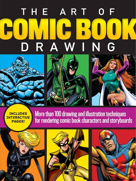 The Art Of Comic Book Drawing: More Than 100 Drawing And Illustration Techniques For Rendering Comic Book Characters And Storyboar by Maury Aaseng