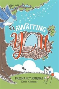 Awaiting You: Pregnancy journal
