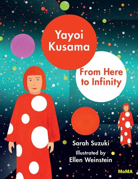 Yayoi Kusama: From Here To Infinity! by Yayoi Kusama