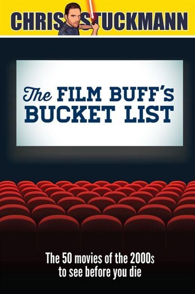 Film Buff's Bucket List: The 50 Movies Of The 2000s To See Before You Die by Chris Stuckmann