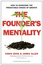 The Founder?s Mentality: How to Overcome the Predictable Crises of Growth
