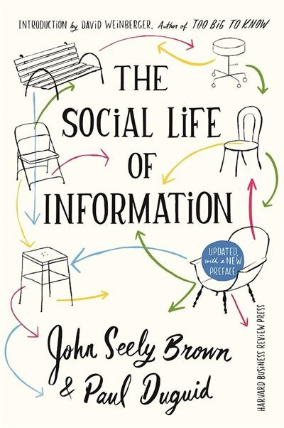 The Social Life of Information: Updated, with a New Preface by John Seely Brown