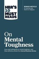 """Hbr's 10 Must Reads On Mental Toughness (with Bonus Interview """"post-traumatic Growth And Building…"""