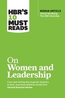 """Hbr's 10 Must Reads On Women And Leadership (with Bonus Article """"sheryl Sandberg: The Hbr Interview…"""
