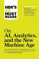 """Hbr's 10 Must Reads On Ai, Analytics, And The New Machine Age (with Bonus Article """"why Every…"""