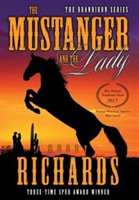The Mustanger and The Lady by Dusty Richards