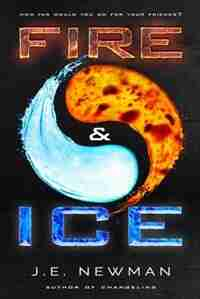 Fire & Ice by J.E. Newman