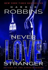 Never Love A Stranger by Harold Robbins