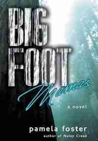 Bigfoot Mamas by Pamela Foster