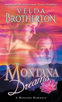 Montana Dreams by Velda Brotherton