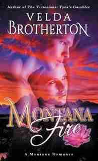 Montana Fire by Velda Brotherton