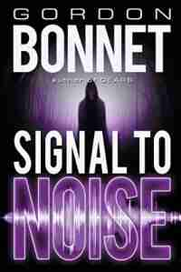 Signal to Noise by Gordon Bonnet