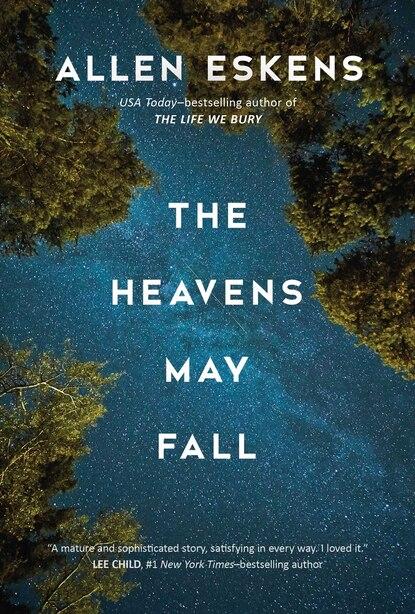 HEAVENS MAY FALL by Allen Eskens