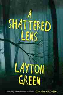 A Shattered Lens: A Detective Preach Everson Novel by Layton Green