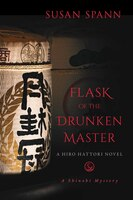 Flask Of The Drunken Master: A Hiro Hattori Novel