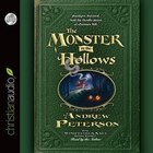 MONSTER IN THE HOLLOWS, THE - AUDIOBOOK: Unabridged