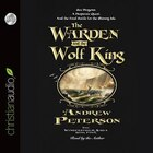 WARDEN AND THE WOLF KING - AUDIOBOOK: Unabridged