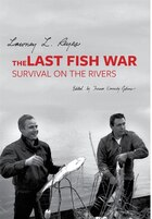 The Last Fish War: Survival on the Rivers