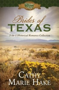 Brides Of Texas: 3-in-1 Historical Romance Collection