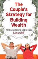 The Couple's Strategy for Building Wealth: Myths, Mindsets and Money