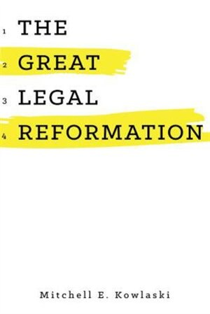 The Great Legal Reformation by Mitchell Kowalski