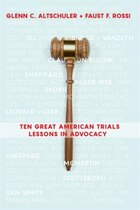Ten Great American Trials: Lessons In Advocacy