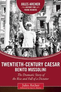 Twentieth-century Caesar: Beni (hardback): The Dramatic Story of the Rise and Fall of a Dictator