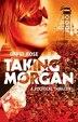 Taking Morgan: A Political Thriller by David Rose