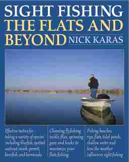 Sight Fishing the Flats and Beyond by Nick Karas